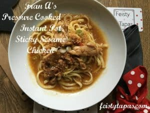 Fran A's Pressure Cooked Instant Pot Sticky Sesame Chicken recipe - Feisty Tapas