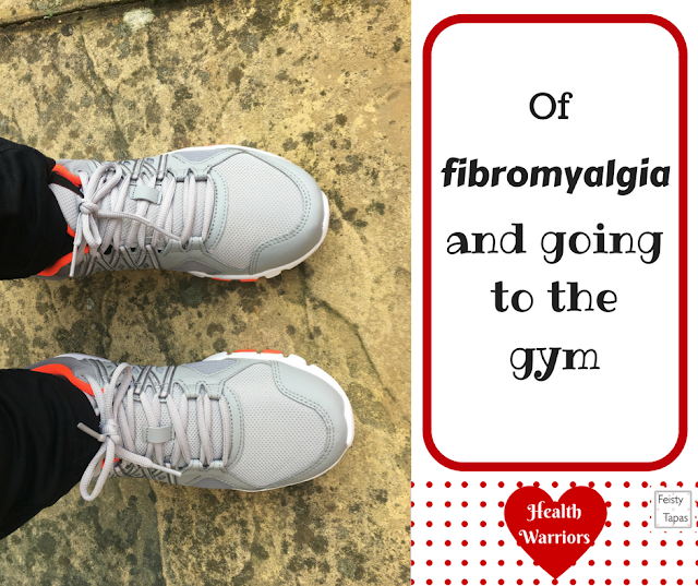 Of fibromyalgia and going to the gym when you have a gym phobia - Feisty Tapas